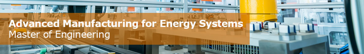 UConn Master of Engineering, Advanced Manufacturing for Energy Systems